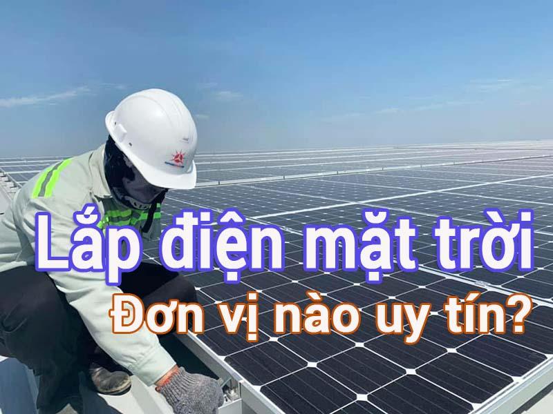 tu-van-5-meo-chon-don-vi-lap-dat-dien-mat-troi-gia-dinh-uy-tin